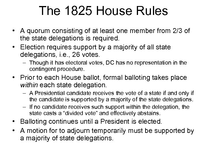 The 1825 House Rules • A quorum consisting of at least one member from