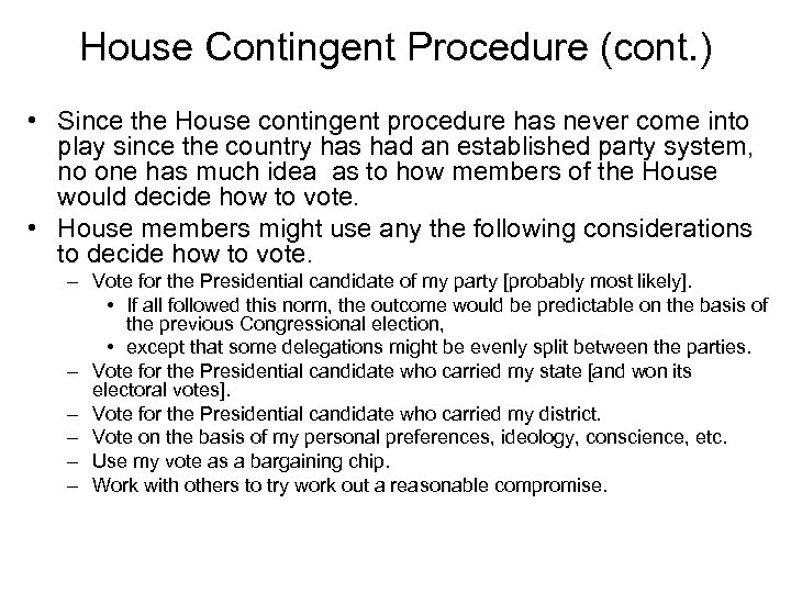 House Contingent Procedure (cont. ) • Since the House contingent procedure has never come