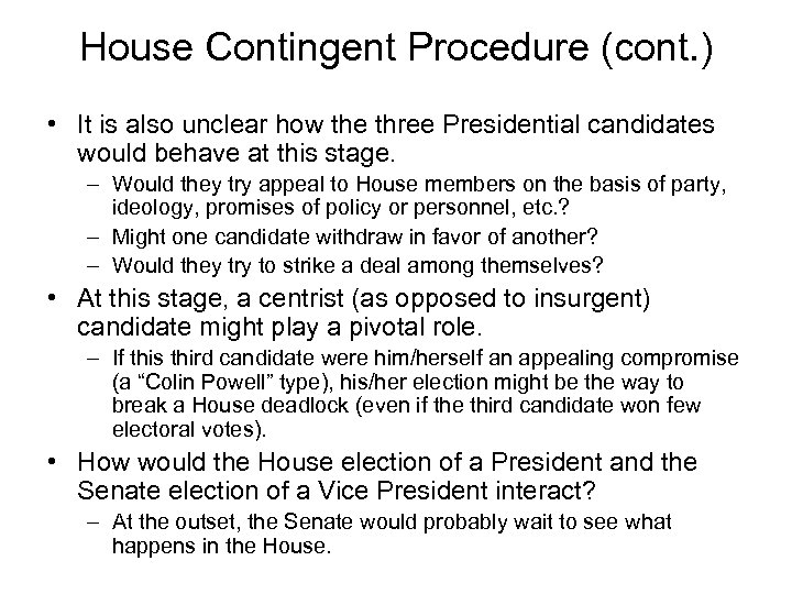 House Contingent Procedure (cont. ) • It is also unclear how the three Presidential