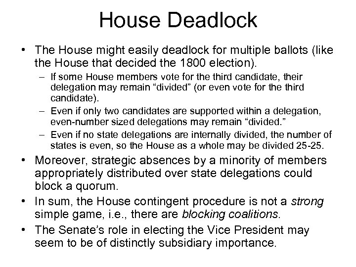House Deadlock • The House might easily deadlock for multiple ballots (like the House