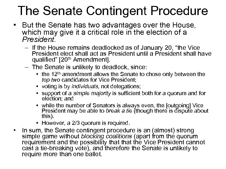 The Senate Contingent Procedure • But the Senate has two advantages over the House,