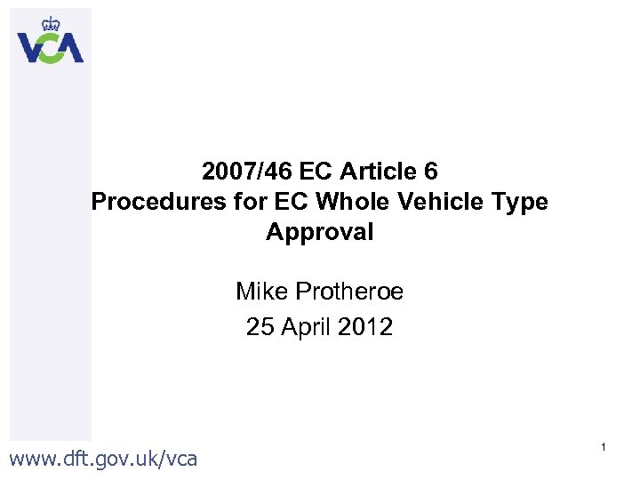 2007/46 EC Article 6 Procedures for EC Whole Vehicle Type Approval Mike Protheroe 25
