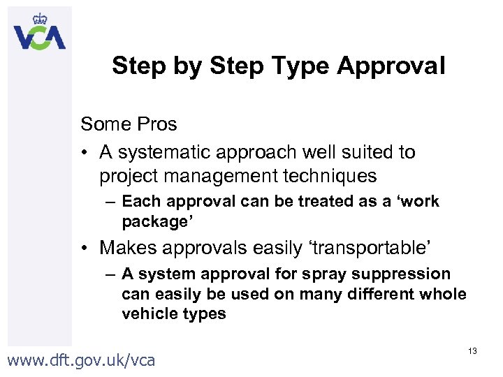 Step by Step Type Approval Some Pros • A systematic approach well suited to