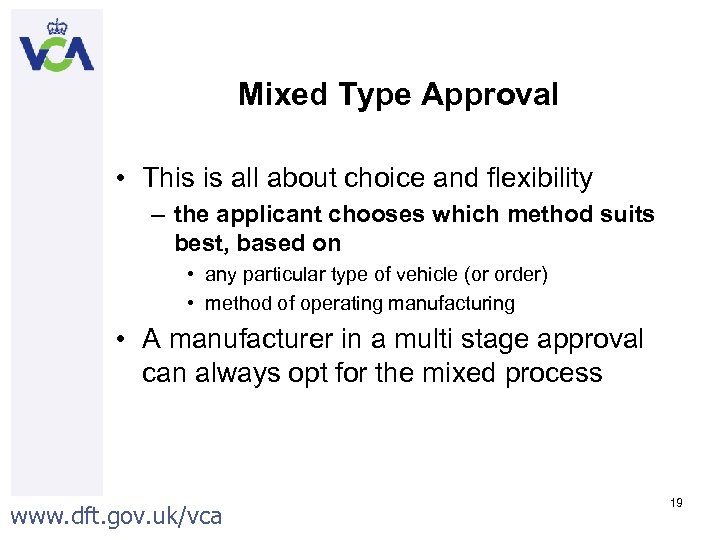 Mixed Type Approval • This is all about choice and flexibility – the applicant