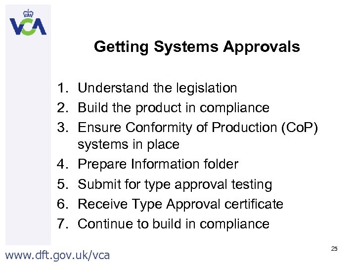 Getting Systems Approvals 1. Understand the legislation 2. Build the product in compliance 3.