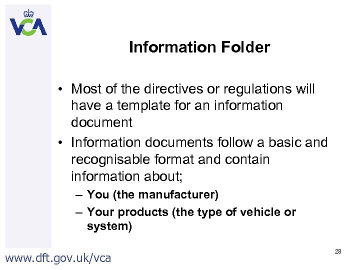 Information Folder • Most of the directives or regulations will have a template for