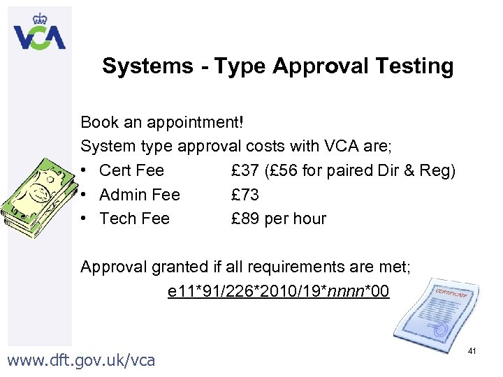Systems - Type Approval Testing Book an appointment! System type approval costs with VCA