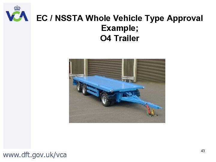 EC / NSSTA Whole Vehicle Type Approval Example; O 4 Trailer www. dft. gov.