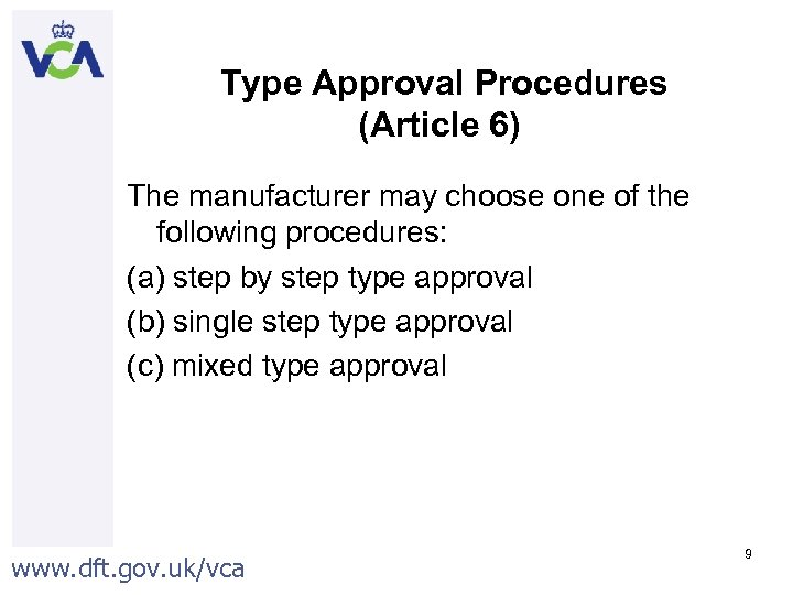 Type Approval Procedures (Article 6) The manufacturer may choose one of the following procedures: