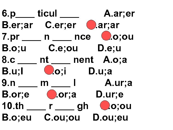 6. p__ ticul __    A. ar; er  B. er; ar  C. er; er