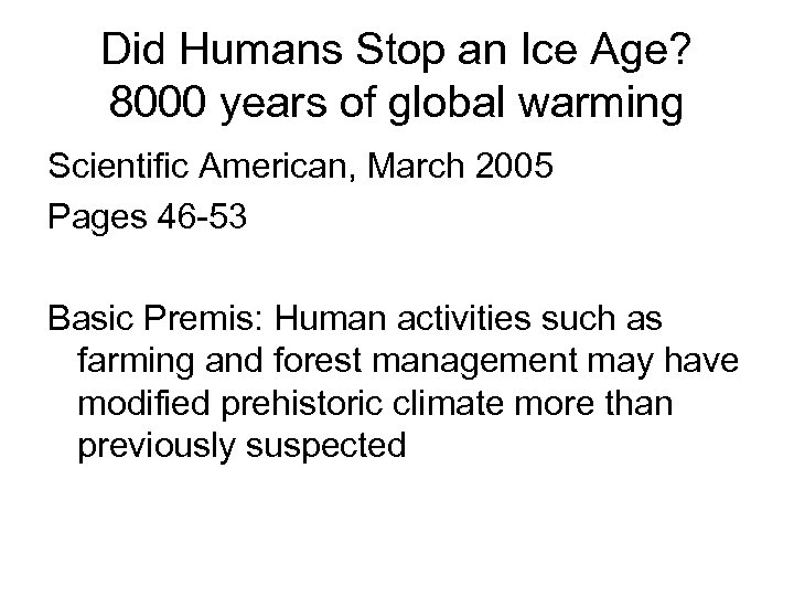 Did Humans Stop an Ice Age? 8000 years of global warming Scientific American, March