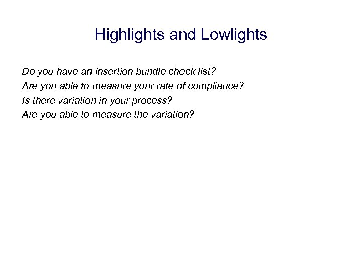 Highlights and Lowlights Do you have an insertion bundle check list? Are you able