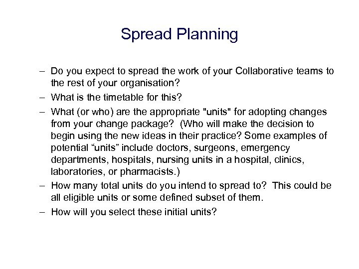 Spread Planning – Do you expect to spread the work of your Collaborative teams