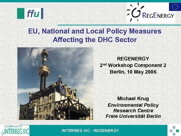 EU, National and Local Policy Measures Affecting the DHC Sector REGENERGY 2 nd Workshop