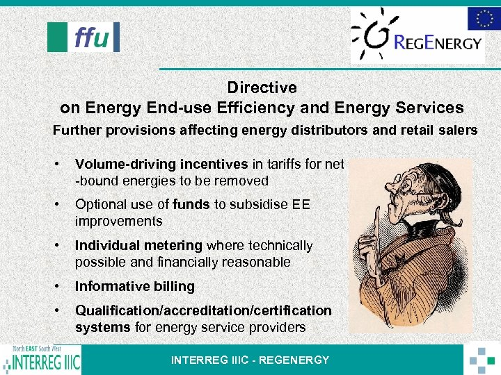 Directive on Energy End-use Efficiency and Energy Services Further provisions affecting energy distributors and