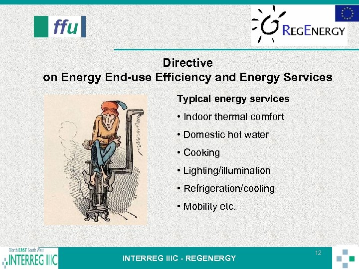 Directive on Energy End-use Efficiency and Energy Services Typical energy services • Indoor thermal