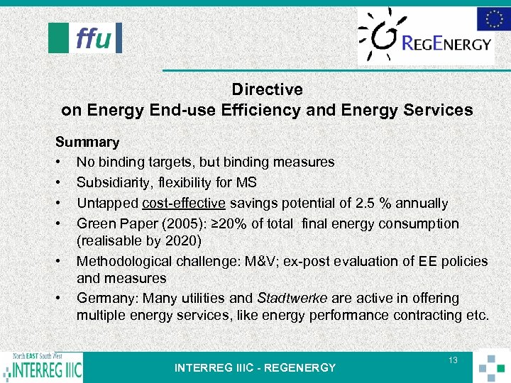 Directive on Energy End-use Efficiency and Energy Services Summary • No binding targets, but