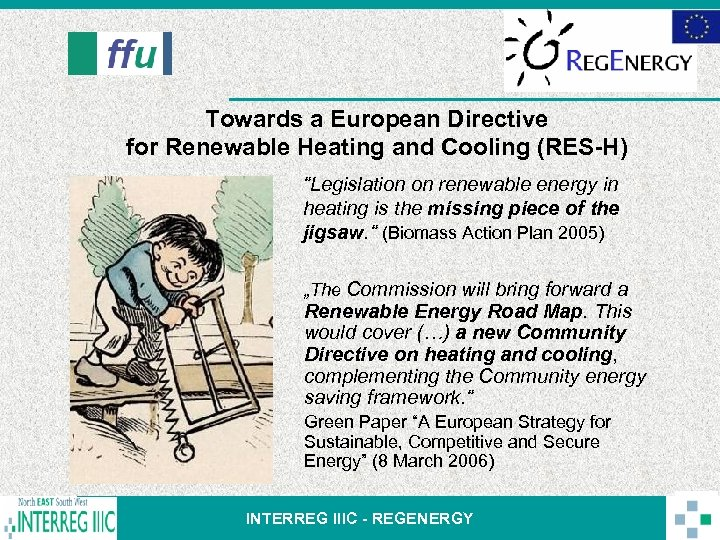 "Towards a European Directive for Renewable Heating and Cooling (RES-H) ""Legislation on renewable energy"