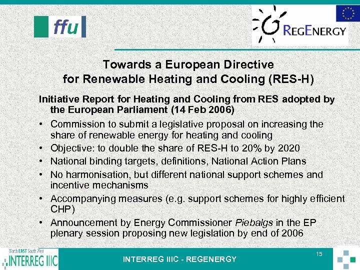 Towards a European Directive for Renewable Heating and Cooling (RES-H) Initiative Report for Heating
