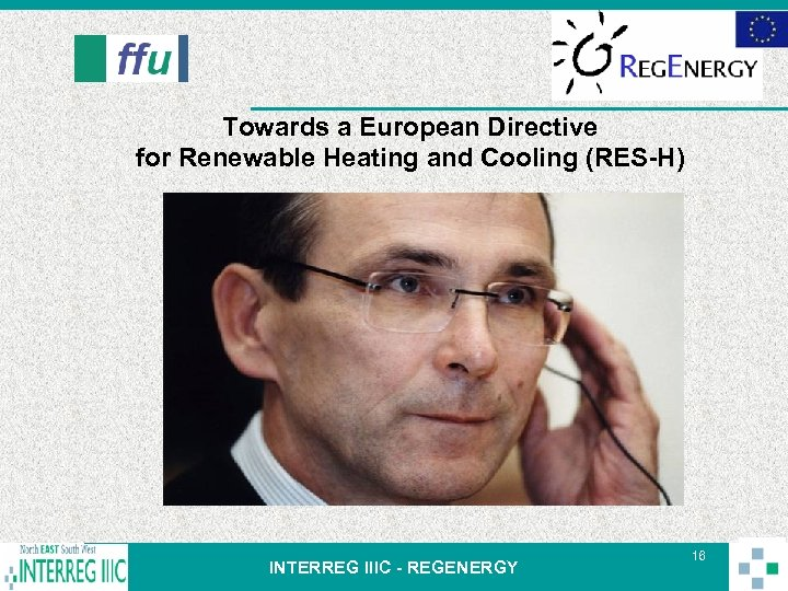 Towards a European Directive for Renewable Heating and Cooling (RES-H) INTERREG IIIC - REGENERGY