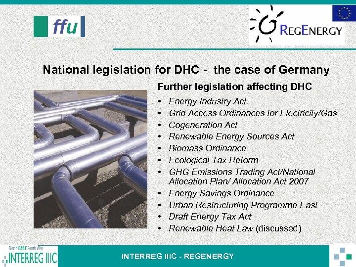 National legislation for DHC - the case of Germany Further legislation affecting DHC •
