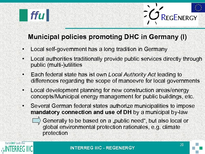 Municipal policies promoting DHC in Germany (I) • Local self-government has a long tradition