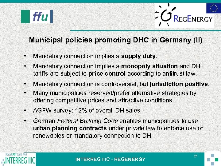 Municipal policies promoting DHC in Germany (II) • Mandatory connection implies a supply duty.