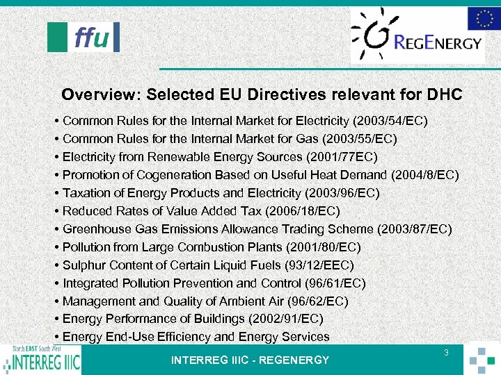 Overview: Selected EU Directives relevant for DHC • Common Rules for the Internal Market
