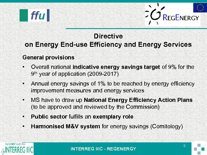 Directive on Energy End-use Efficiency and Energy Services General provisions • Overall national indicative