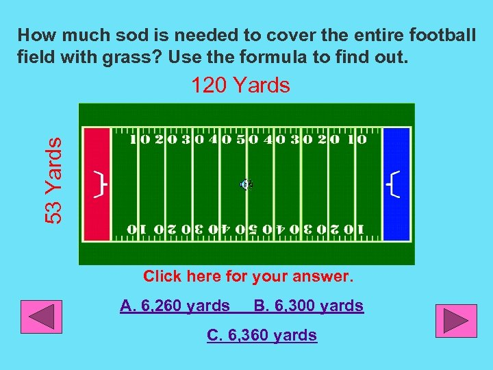 How much sod is needed to cover the entire football field with grass? Use