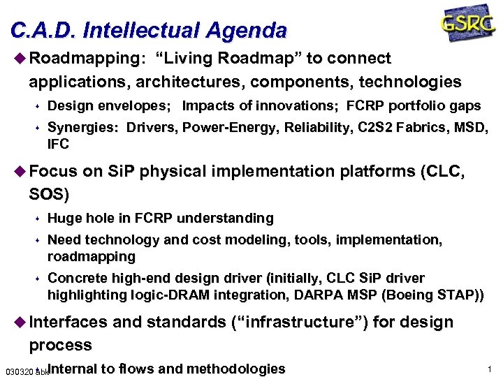 """C. A. D. Intellectual Agenda u Roadmapping: """"Living Roadmap"""" to connect applications, architectures, components,"""