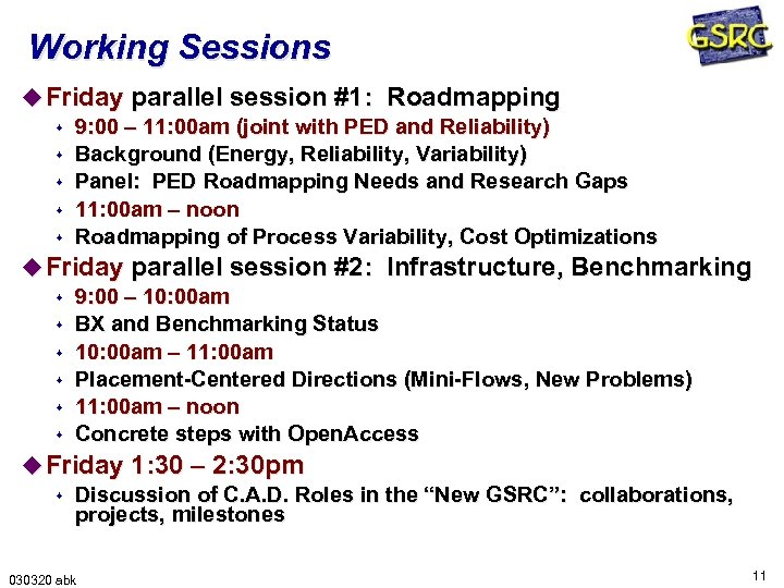 Working Sessions u Friday parallel session #1: Roadmapping s 9: 00 – 11: 00