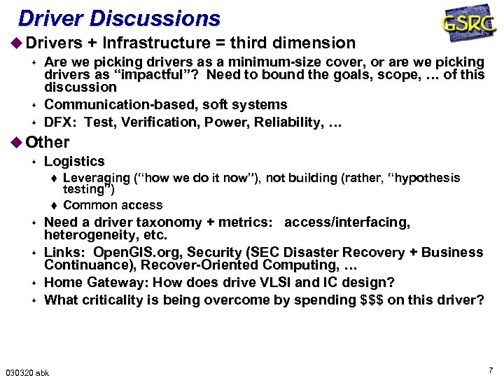 Driver Discussions u Drivers + Infrastructure = third dimension s Are we picking drivers