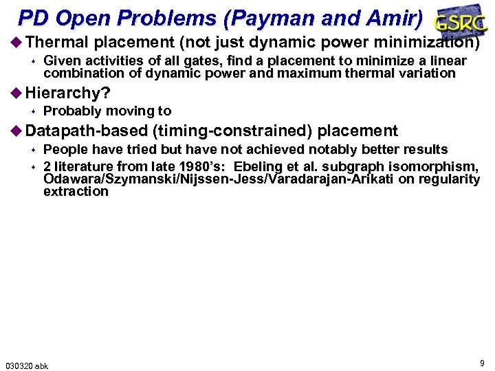 PD Open Problems (Payman and Amir) u Thermal placement (not just dynamic power minimization)