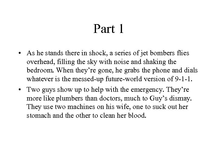 Part 1 • As he stands there in shock, a series of jet bombers