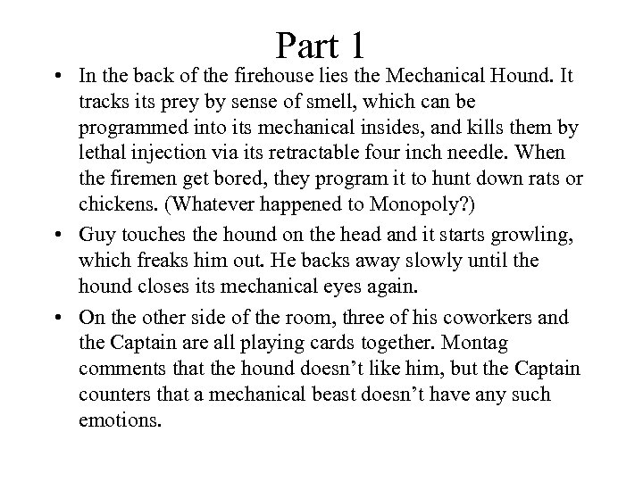 Part 1 • In the back of the firehouse lies the Mechanical Hound. It