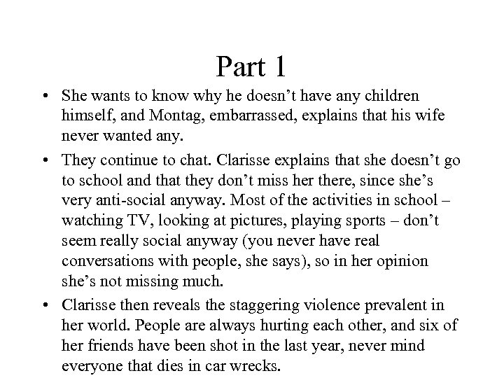 Part 1 • She wants to know why he doesn't have any children himself,