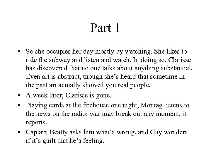Part 1 • So she occupies her day mostly by watching. She likes to