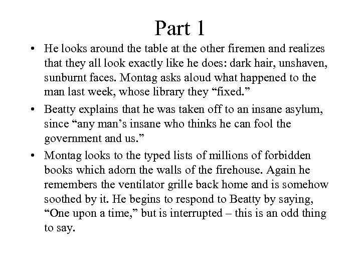 Part 1 • He looks around the table at the other firemen and realizes