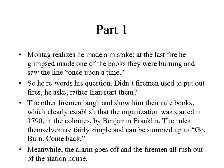 Part 1 • Montag realizes he made a mistake; at the last fire he