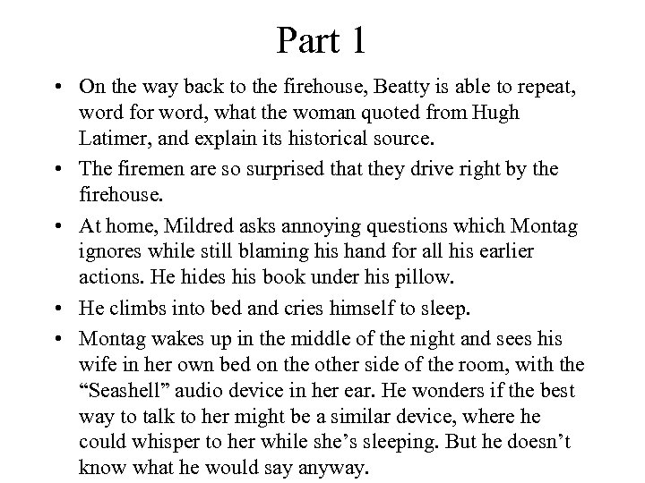 Part 1 • On the way back to the firehouse, Beatty is able to