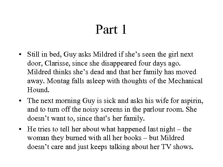 Part 1 • Still in bed, Guy asks Mildred if she's seen the girl