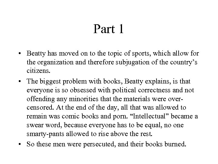 Part 1 • Beatty has moved on to the topic of sports, which allow