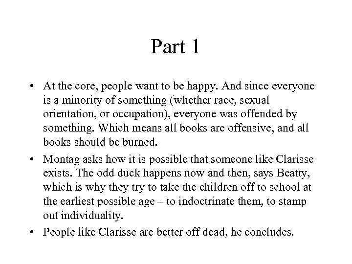 Part 1 • At the core, people want to be happy. And since everyone