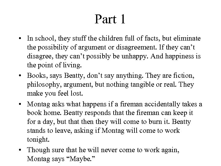 Part 1 • In school, they stuff the children full of facts, but eliminate
