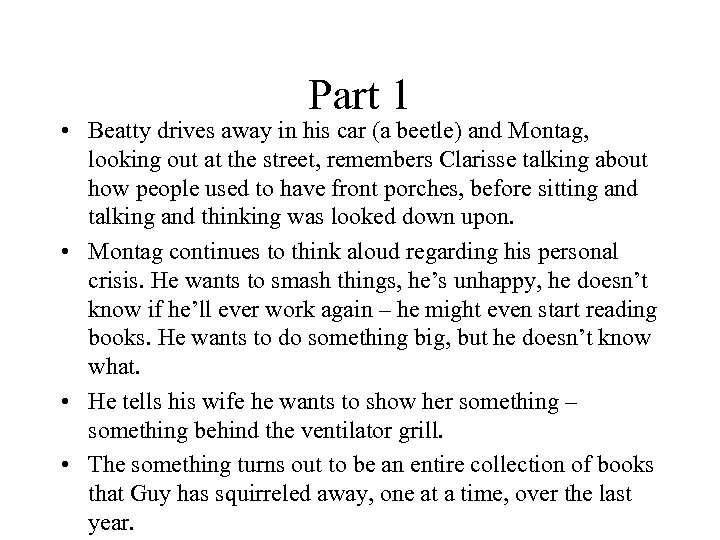Part 1 • Beatty drives away in his car (a beetle) and Montag, looking