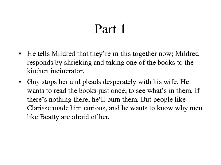 Part 1 • He tells Mildred that they're in this together now; Mildred responds