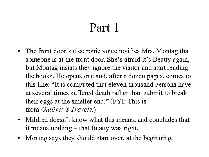 Part 1 • The front door's electronic voice notifies Mrs. Montag that someone is