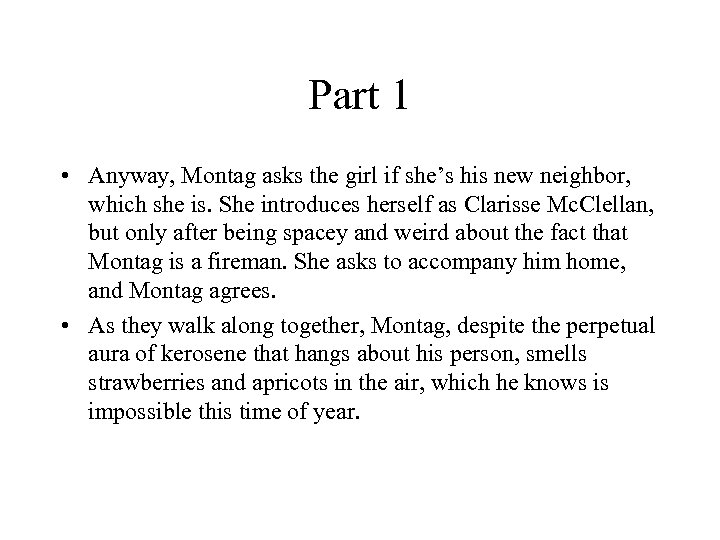 Part 1 • Anyway, Montag asks the girl if she's his new neighbor, which