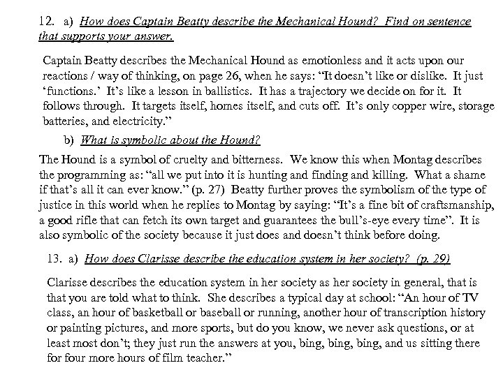 12. a) How does Captain Beatty describe the Mechanical Hound? Find on sentence that